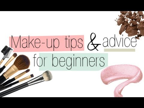Makeup Tips & Advice for Beginners
