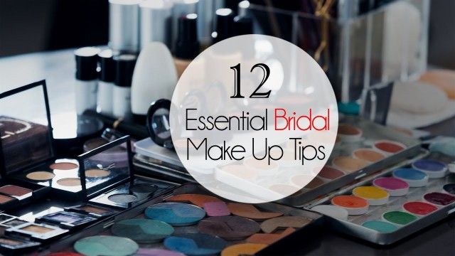 THE 12 ESSENTIAL BRIDAL MAKEUP TIPS