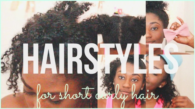EASY HAIRSTYLES for Short Curly Hair |PART 2♡