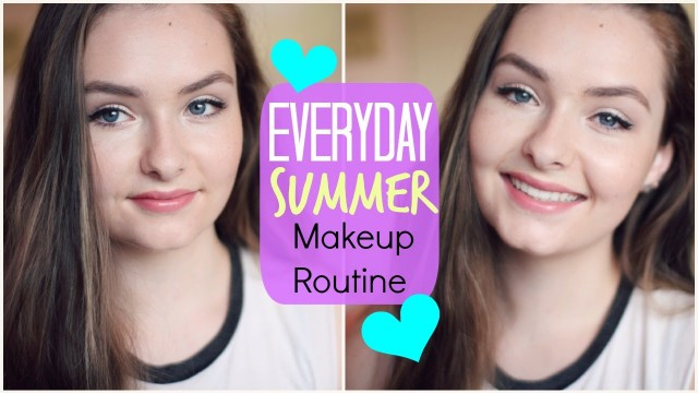 Everyday Summer Makeup Routine! :)
