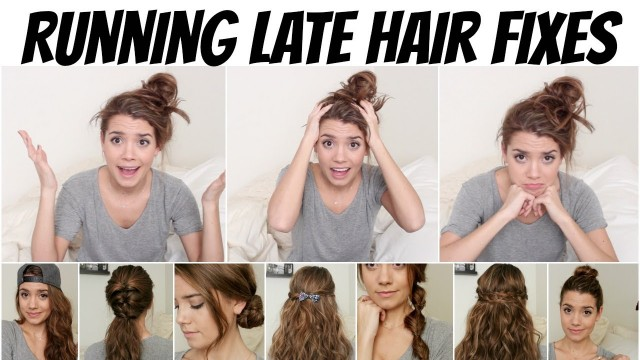 Running Late Hair Fixes | No Heat, 8 Styles!